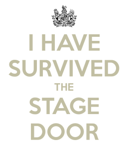 i-have-survived-the-stage-door