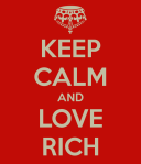 keep-calm-and-love-rich-699