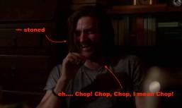 Chop stoned
