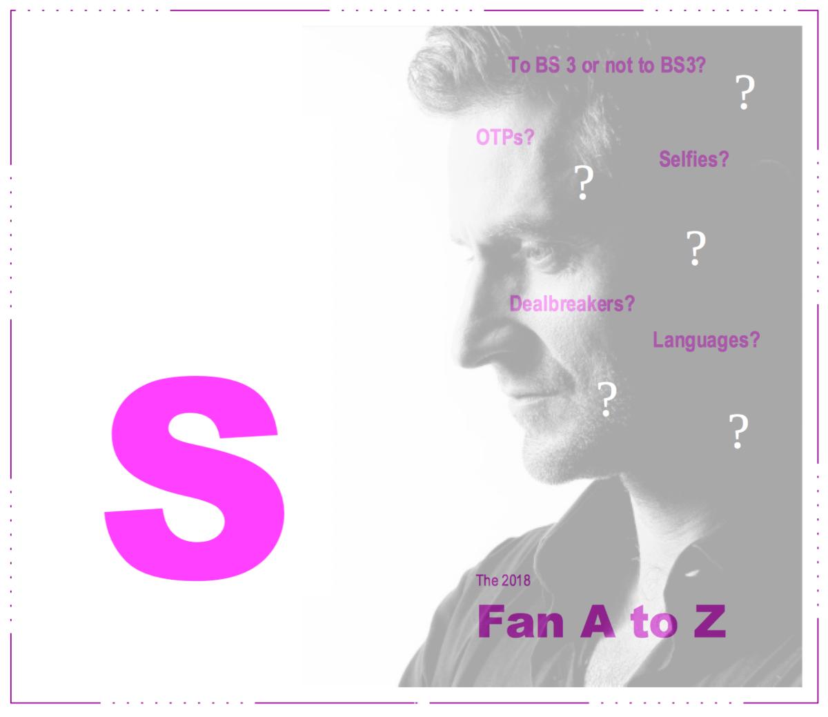 The Fan A to Z – #S