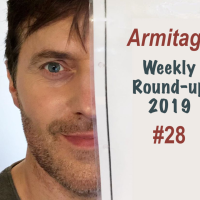 Armitage Weekly Round-up 2019/28 + My Zoe Trailer Drops