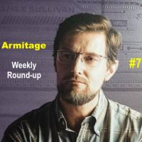 2021 Armitage Weekly Round-up #7