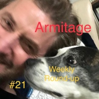 2021 Armitage Weekly Round-up #21